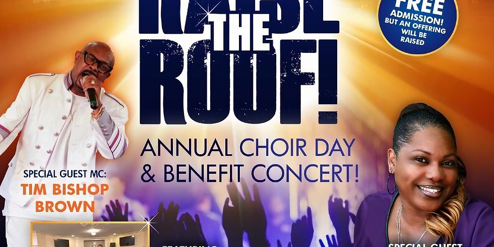 RAISE THE ROOF! ANNUAL CHOIR DAY & BENEFIT CONCERT!