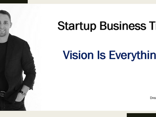 Startup Business Tip - Vision Is Everything