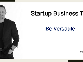 Startup Business Tip - Be Versatile