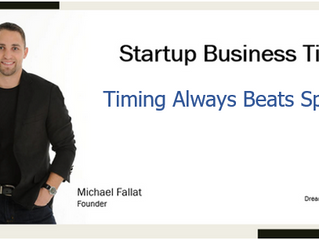 Startup Business Tip: Timing Always Beats Speed