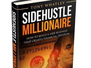 SIDEHUSTLE MILLIONAIRE by Tony Whatley