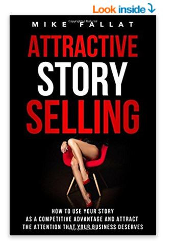 mike fallat attractive story selling