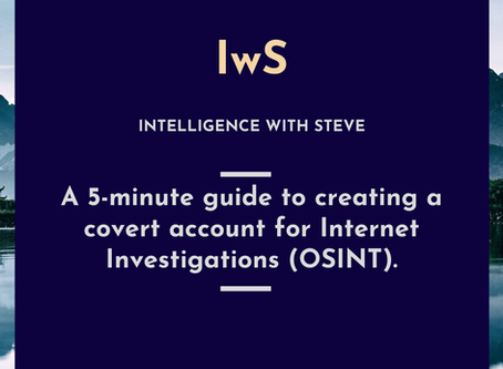 A 5-minute guide to creating a covert account for Internet Investigations (OSINT).