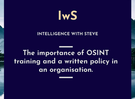 The importance of OSINT training and a written policy in an organisation.