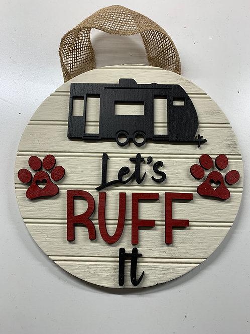 """""""Ruff it""""  Camper Sign"""