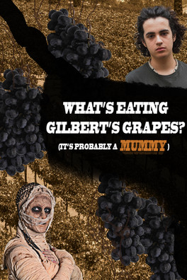 What's Eating Gilbert's Grapes? (It's Probably a Mummy)