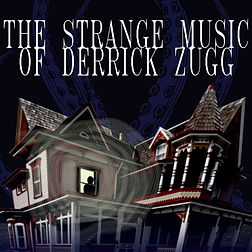 The Strange Music of Derrick Zugg