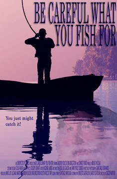 Be Careful What You Fish For