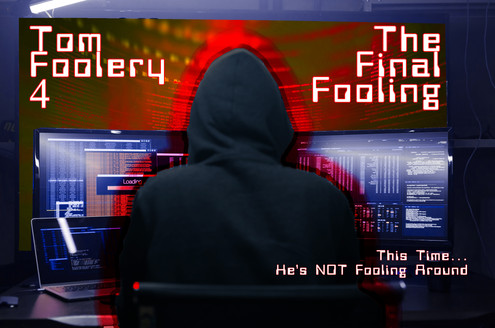 Tom Foolery 4: The Final Fooling