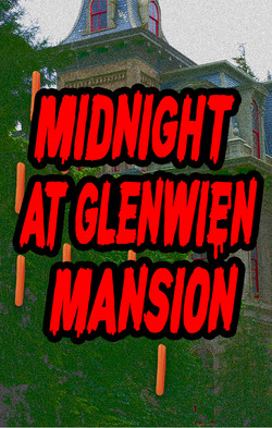 Midnight at Glenwien Mansion