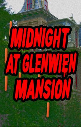 Midnight at Glenwien Mansion