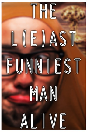 The L(e)ast Funniest Man Alive