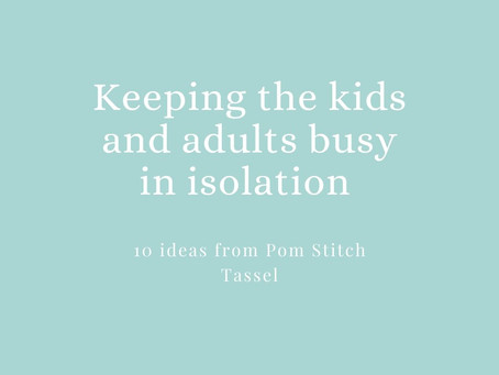 Keeping the kids (and adults) busy in isolation...