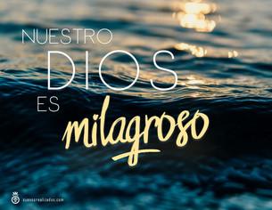 Nuestro Dios Es Milagroso