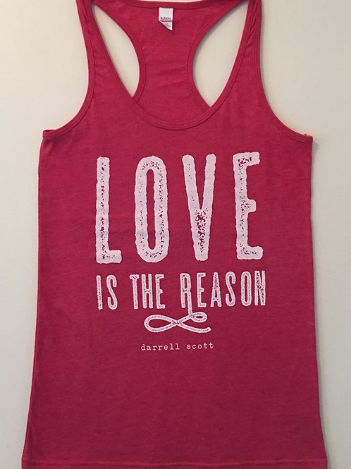 Love is the Reason - Ladies Racer Back Tank
