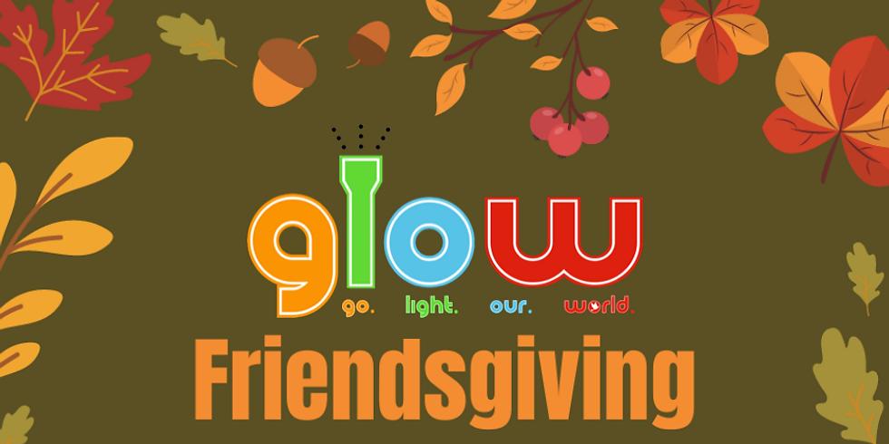 GLOW Friendsgiving