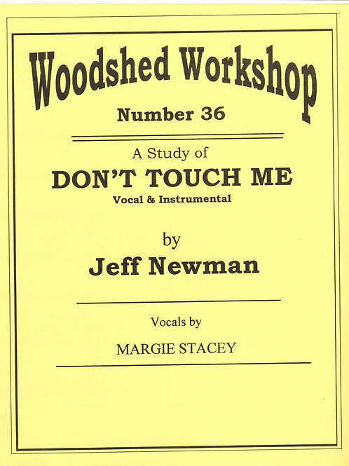 Woodshed Workshop #36: Don't Touch Me