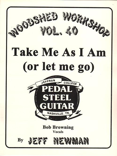 Woodshed Workshop #40: Take Me As I Am