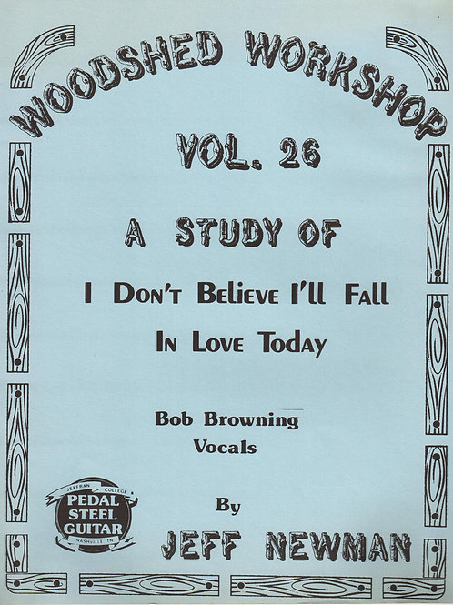 Woodshed Workshop #26: I Don't Believe I'll Fall In Love Today