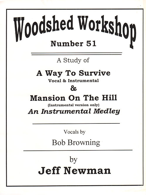 Woodshed Workshop #51: Mansion On A Hill/A Way To Survive