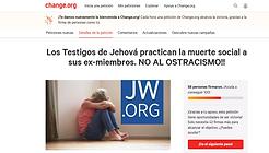 Petición · Los Testigos de Jehová practican la muerte social a sus ex-miembros. NO AL OSTR