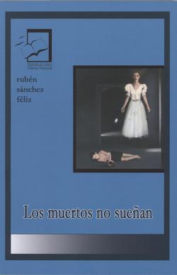 Los_Muertos_no_sueñan._Rubén_Sánchez_Féliz._GANADOR_2010