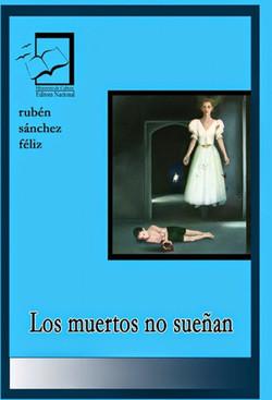 Los_muertos_no_suenan._Rubén_Sánchez_F._GANADOR_2010