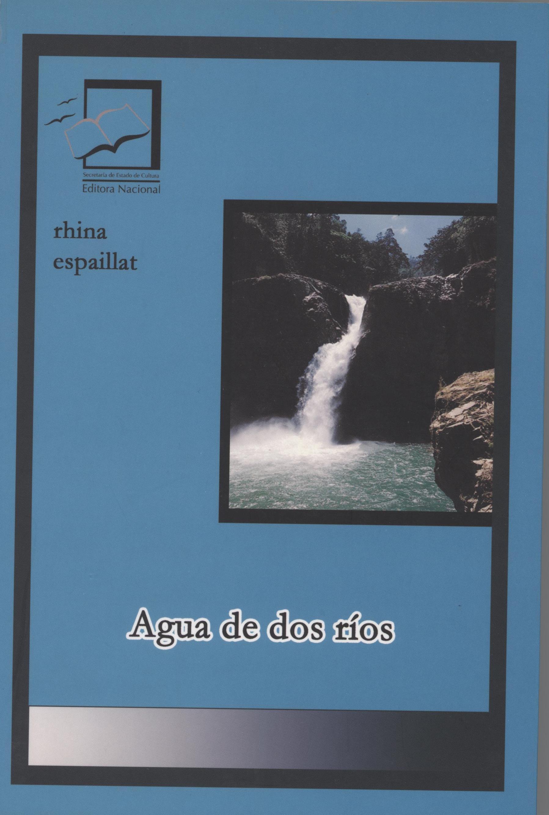 Agua de dos Rios. Rhina Espaillat
