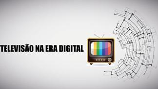 A influência da televisão na era digital