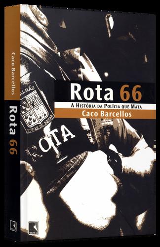 A polícia que Mata – Rota 66 Caco Barcellos