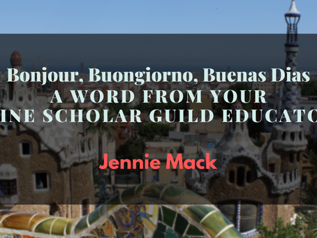 Bonjour, Buongiorno, Buenas Dias - A word from your Wine Scholar Guild Educator