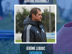 INTERVIEW - Jérôme Lebouc coach de l'équipe première (R1)
