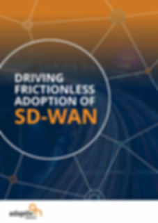Driving Frictionless Adoption of SD-WAN_
