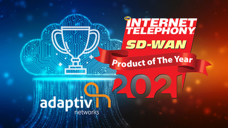 Adaptiv Networks Awarded INTERNET TELEPHONY SD-WAN   2021 Product of the Year Award