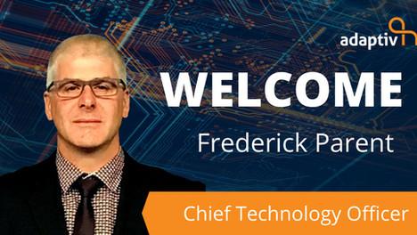 Adaptiv Networks Names Frederick Parent as CTO