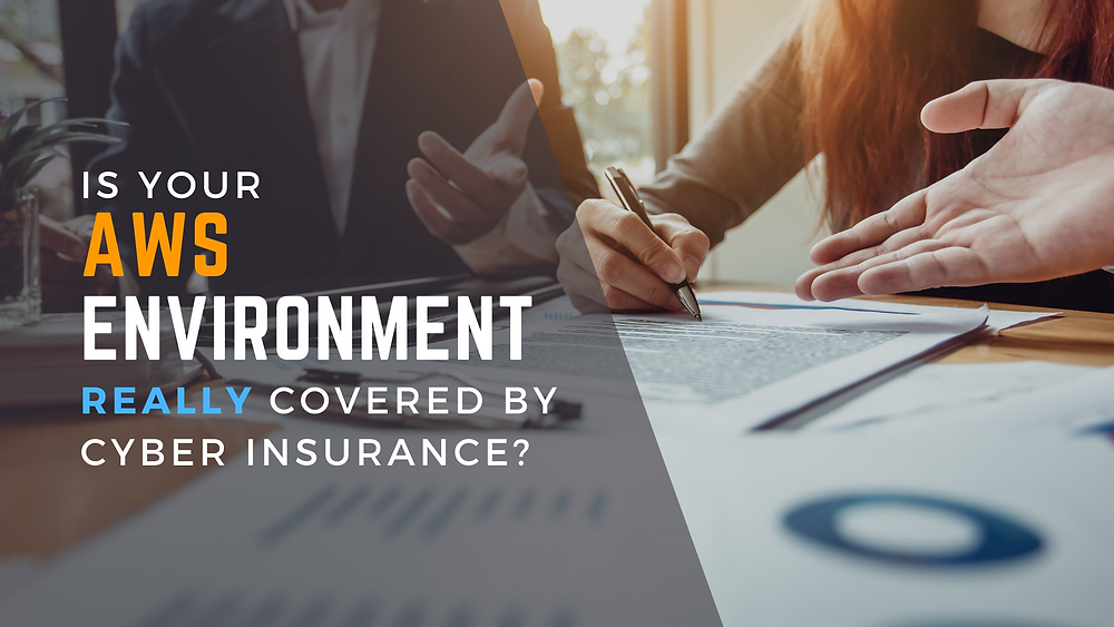 Is Your AWS Environment Really Covered by Cyber Insurance?