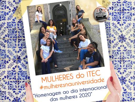 Homenagem do ITEC a todas mulheres e as mulheres do ITEC