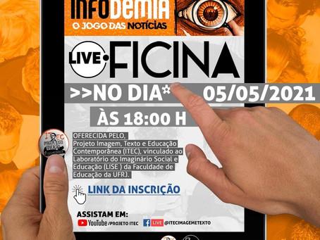 """Inscrições abertas para a Live-Oficina """"INFODEMIA - O JOGO DAS NOTÍCIAS"""" - 05/05/2021"""