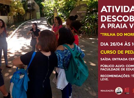 """Atividade: Descobrindo a Praia Vermelha - """"Trilha do Morro da Urca."""" Dia 26/04 às 10:30 horas."""