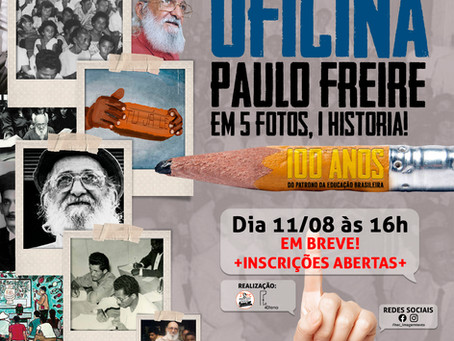 Oficina em homenagem aos 100 anos de Paulo Freire!