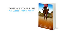 Outlive Your Life | Max Lucado
