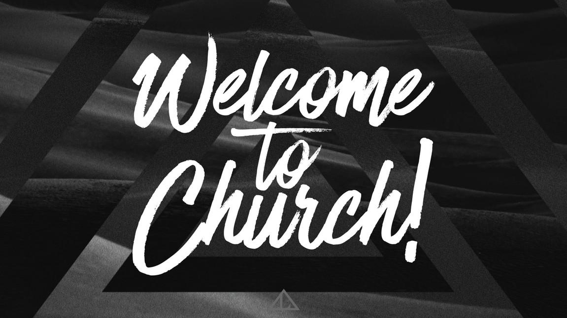 welcome to church.jpg