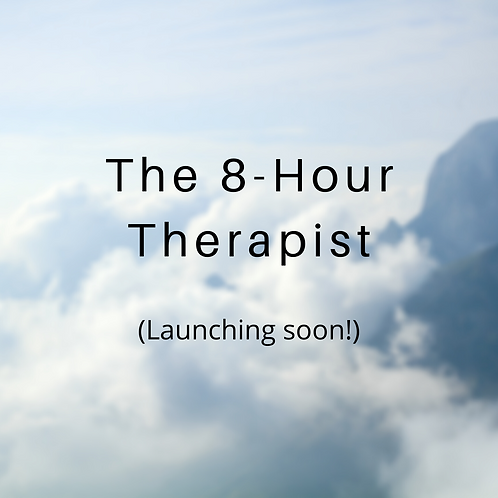 The 8-Hour Therapist PRE-ORDER!