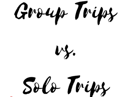 Group trips vs. Solo trips