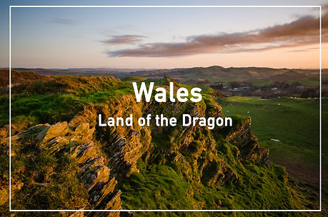 Wales - Land of the Dragon