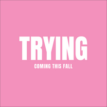 """""""Trying"""" the Movie"""