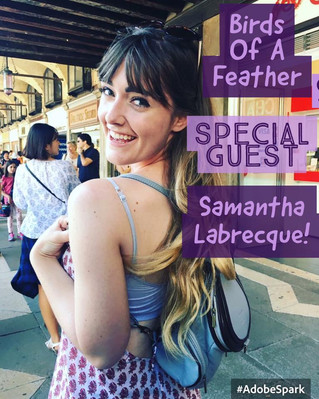 "Samantha is the special guest on ""Birds of a Feather"" Podcast!"