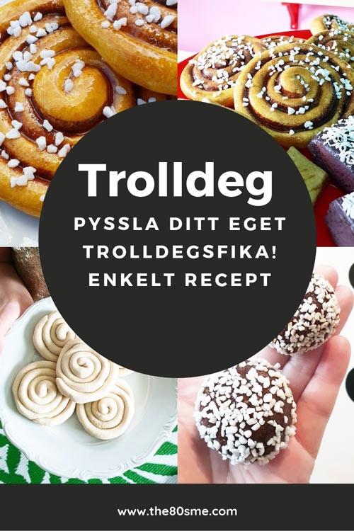 Trolldegsfika trolldeg recept enkelt the80sme