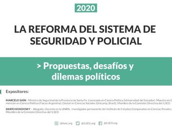 La reforma del sistema de seguridad y policial. Propuestas, desafíos y dilemas políticos