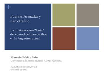 Fuerzas Armadas y narcotráfico: la militarización «lenta» del control del narcotráfico en la Argenti